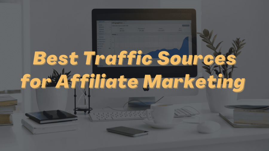 Best Traffic Sources for Affiliate Marketing