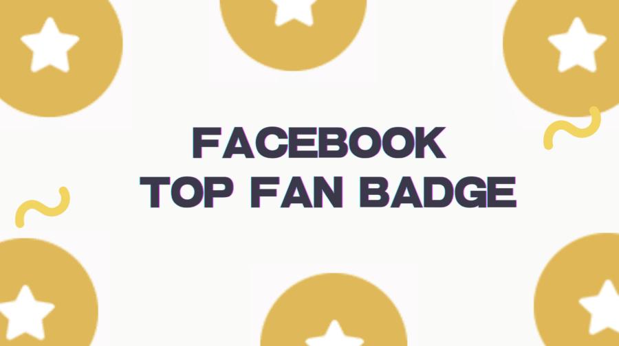 Facebook Top Fan Badge